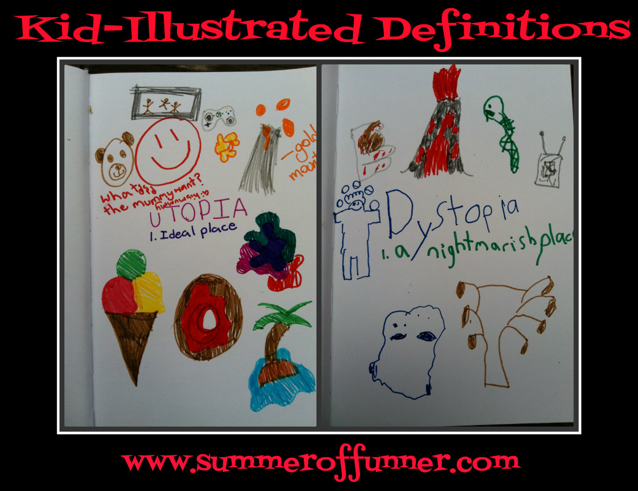 kid-illustrated definitions i: utopia & dystopia | summer of funner