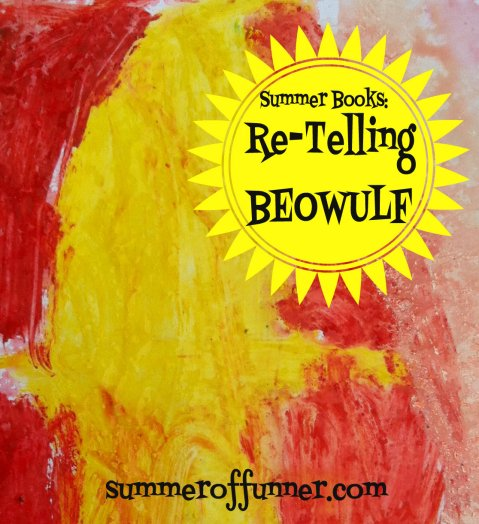 Summer Books Re-Telling Beowulf